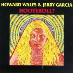 howard wales & jerry garcia - hooteroll? CD 1987 rykodisc used mint