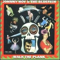 johnny hoy and the bluefish - walk the plank CD 1998 tone-cool records used mint