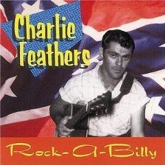 charlie feathers - rock-a-billy CD 1990 zu-zazz germany 26 tracks used mint