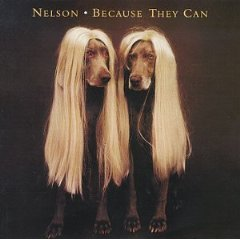 nelson - because they can CD 1995 geffen DGC used mint
