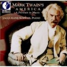 mark twain's america - a portrait in music - jacqueline schwab piano CD 2001 dorian mint