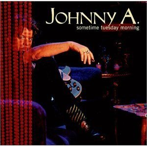 johnny A - sometime tuesday morning CD 1999 glaophone used mint