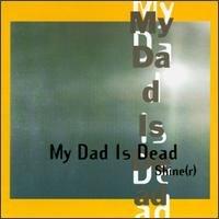 my dad is dead - shine (r) CD 1996 emperor jones made in canada used