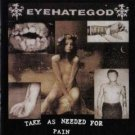 eyehategod - take as needed for pain CD 1993 century media used mint