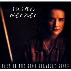 susan werner - last of the good straight girls CD 1999 BMG 11 tracks used mint