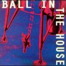 ball in the house - ball in the house CD 1999 used mint