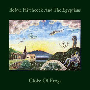 robyn hitchcock and the egyptians - globe of frogs CD 1988 A&M used mint