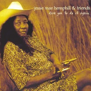 jessie mae hemphill and friends - dare you to do it again CD 2004 219 records used mint