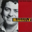 david rodriguez - true cross CD 1994 dejadisc new factory sealed