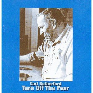 carl rutherford - turn off the fear CD 2001 music maker recordings used mint