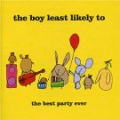 the boy least likely to - best party ever CD 2005 too young to die used