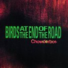 birds at the end of the road - chowder box CD 1994 righteous ruler channel 83 used