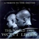the world still won't listen - a tribute to the smiths CD 1996 TDH chord used mint