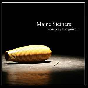 maine steiners - you play the guiro ... CD 2007 used mint