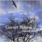 garnet rogers - shining thing CD 2004 snowgoose new factory sealed