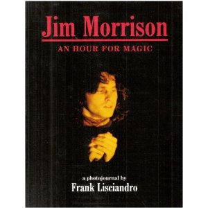 jim morrison an hour of magic - photojournal by frank lisciandro BOOK 1994 plexus pub