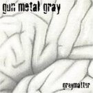 gun metal gray - graymatter CD 9 tracks new factory sealed