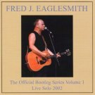 fred eaglesmith - official bootleg series volume 1 live solo 2002 CD 2-discs autographed ltd ed used