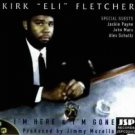 kirk eli fletcher - i'm here & i'm gone CD 1999 jsp 14 tracks used mint