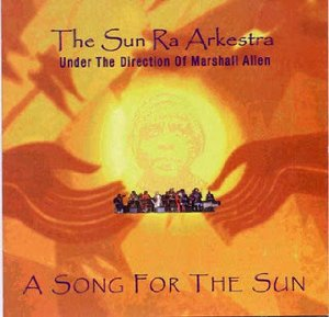 sun ra arkestra under the direction of marshall allen - song for the sun CD 1999 el ra used mint