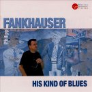 philipp fankhauser - his kind of blues CD 1996 SBC musica helvetica used mint