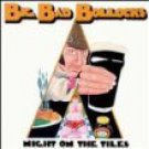 big bad bollocks - night on the tiles CD 1999 monolyth soundproof 15 tracks used mint