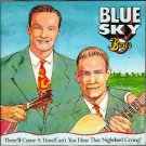 blue sky boys - there'll come a time / can't you hear that night bird crying? CD
