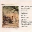 rev. milton brunson presents tyrone block and the christ tabernacle combined choirs CD 1993 word