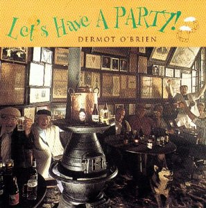 dermot o'brien - let's have a party! CD 1995 k-tel 10 tracks used mint