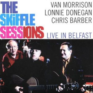 skiffle sessions - van morrison lonnie donegan chris barber live in belfast CD 2000 exile virgin