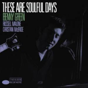 benny green - these are soulful days CD 1999 capitol blue note 8 tracks used mint