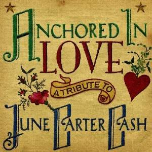 anchored in love - a tribute to june carter cash CD 2007 dualtone BMG Direct 12 tracks used mint