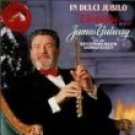 christmas with james galway - in dulci jubilo CD 1991 RCA 22 tracks used