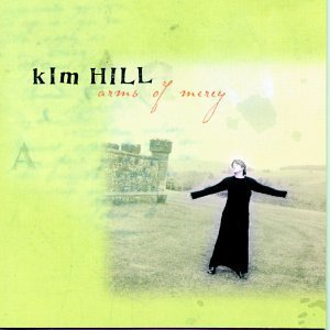 kim hill - arms of mercy CD 1998 star song sparrow 11 tracks used mint