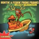 willie p richardson - huntin' & fishin' phone pranks CD 2003 landmark 20 tracks used mint