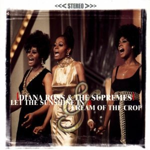 diana ross and the supremes - let the sunshine in & cream of the crop CD 2000 universal motown