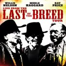 willie nelson merle haggard ray price - liv from the last of the breed tour CD 2009 16 tracks