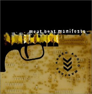meat beat manifesto - armed audio warfare CD 2003 run 11 tracks used mint