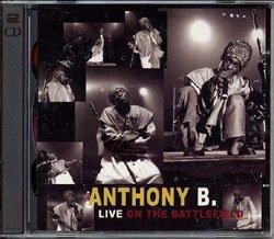 anthony b - live on the battlefield CD 2-discs 2002 natty dread nextmusic 30 tracks used