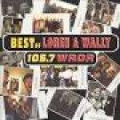 best of loren & wally - 105.7 WROR CD 26 tracks used mint