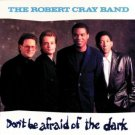 robert cray band - don't be afraid of the dark CD 1988 polygram 10 tracks used mint