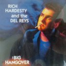 rich hardesty and the del reys - big hangover CD 1992 still sane 15 tracks used mint