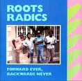 roots radics - forward ever backward never CD 1990 poli-rhythm heart beat 12 tracks used