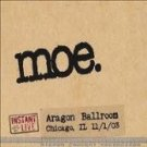 moe - instant live aragon ballroom chicago IL 11/1/03 CD 3-discs used near mint