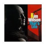 kim wilson - that's life CD 1994 antone's records 11 tracks used mint