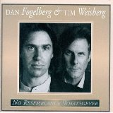 dan fogelberg & tim weisberg - no resemblance whatsoever CD 1995 giant 10 tracks used