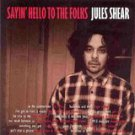 jules shear - sayin' hello to the folks CD 2004 valley 12 tracks used