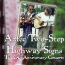aztec two-step - highway signs the 25th anniversary concerts CD 1996 22 tracks used mint