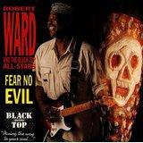 robert ward - fear no evil CD 1990 black top 14 tracks used mint