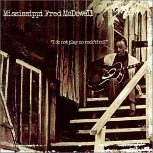 mississippi fred mcdowell - i do not play no rock n roll CD 2001 EMI capitol 14 tracks used mint